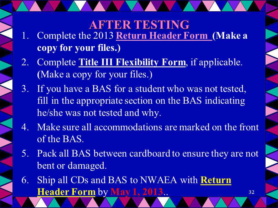 AFTER TESTING Complete the 2013 Return Header Form (Make a copy for your files.)