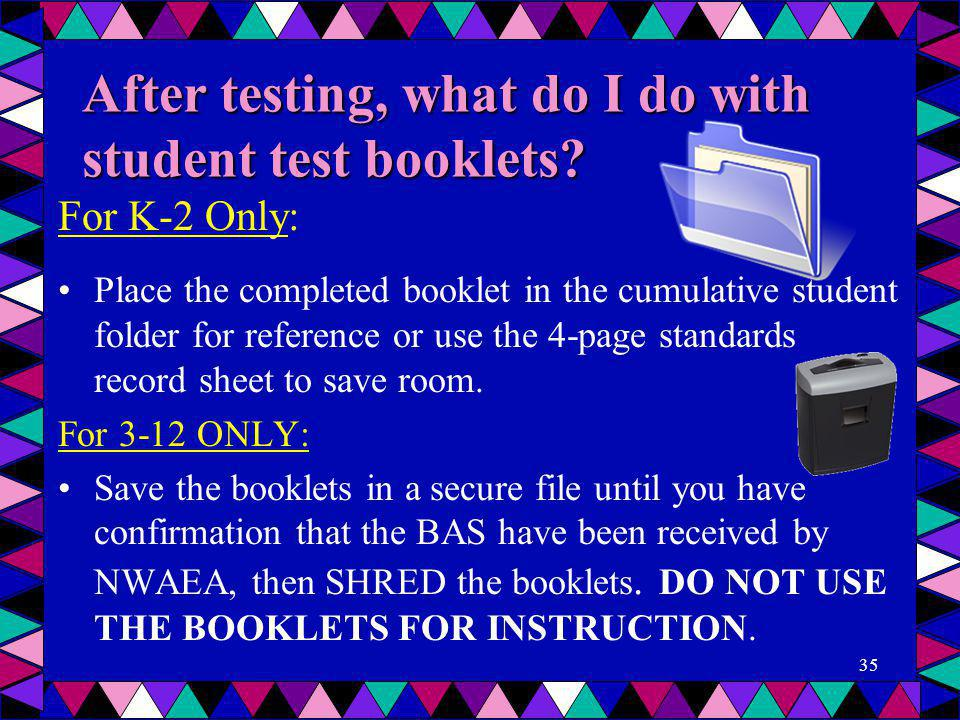 After testing, what do I do with student test booklets