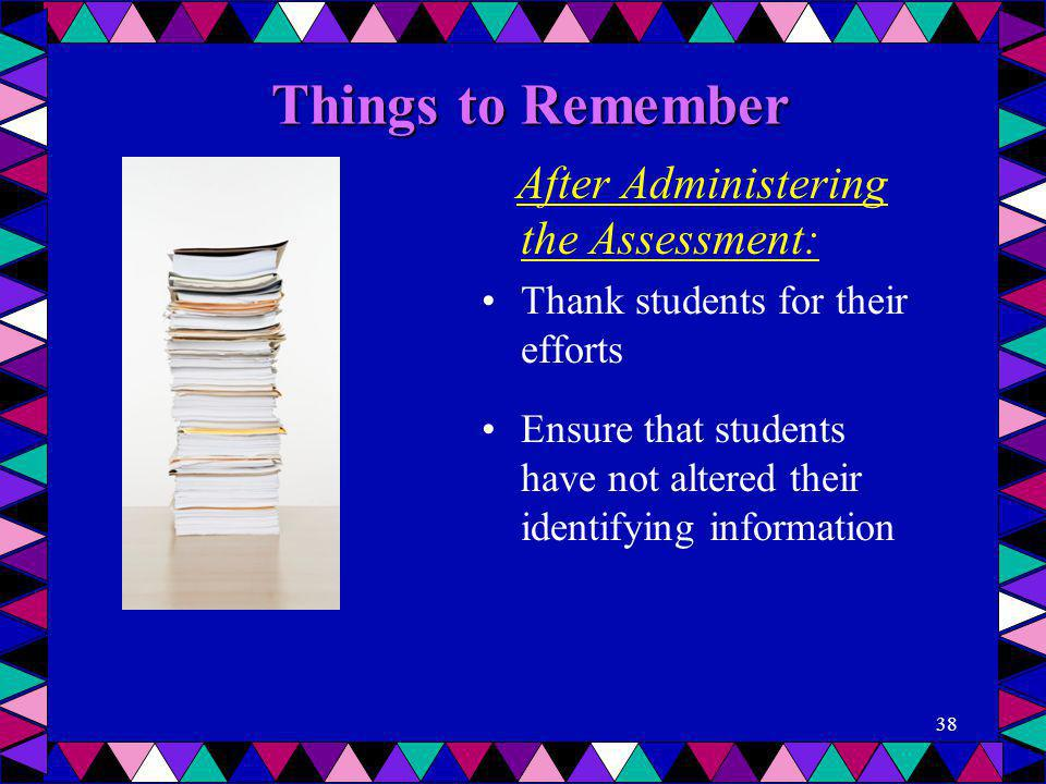 Things to Remember After Administering the Assessment: