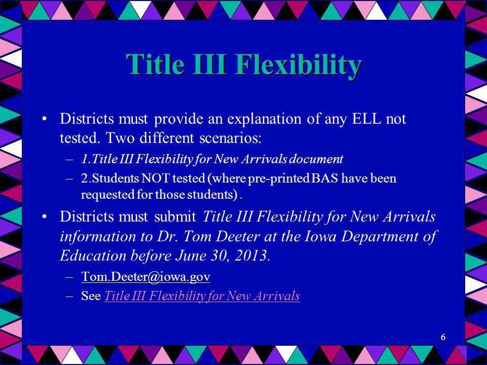 Title III Flexibility Districts must provide an explanation of any ELL not tested. Two different scenarios: