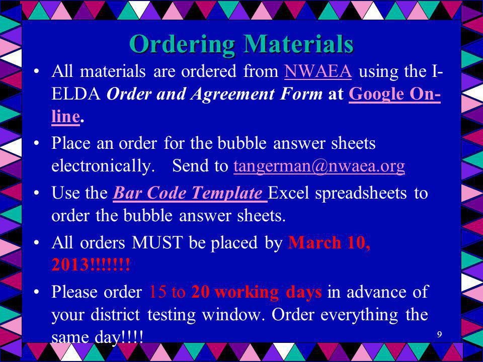 Ordering Materials All materials are ordered from NWAEA using the I-ELDA Order and Agreement Form at Google On-line.