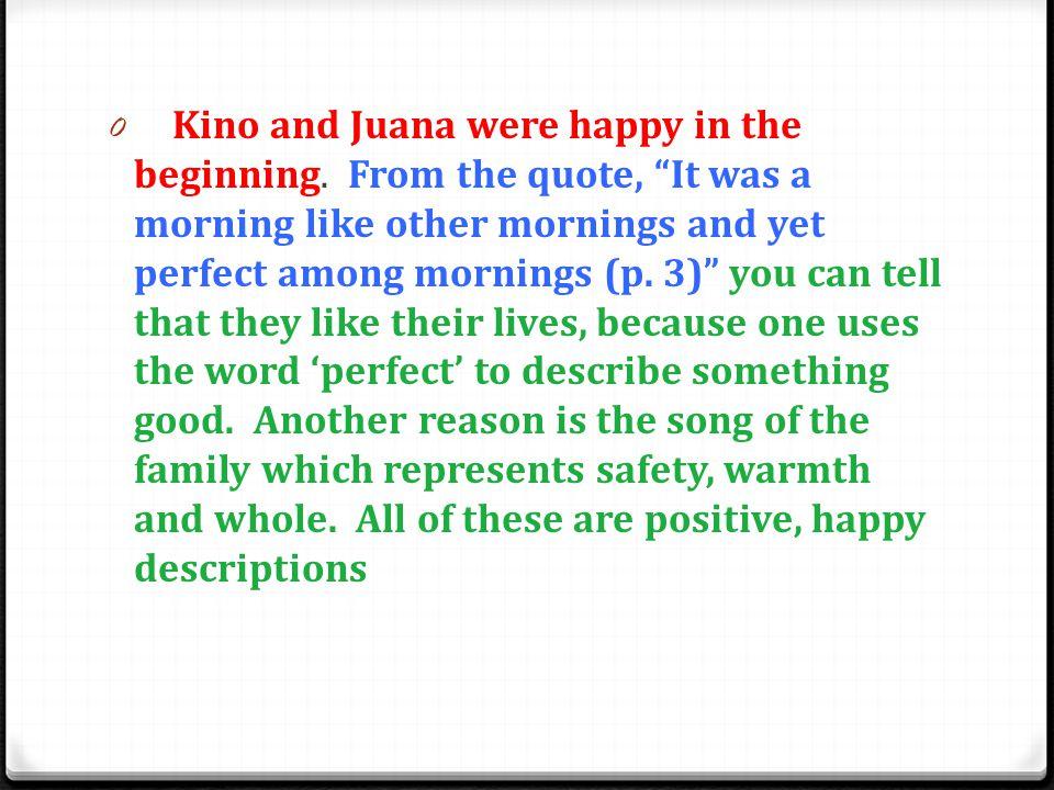 Kino and Juana were happy in the beginning