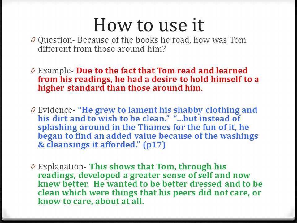 How to use it Question- Because of the books he read, how was Tom different from those around him