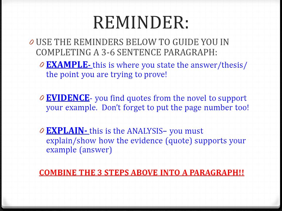 REMINDER: USE THE REMINDERS BELOW TO GUIDE YOU IN COMPLETING A 3-6 SENTENCE PARAGRAPH:
