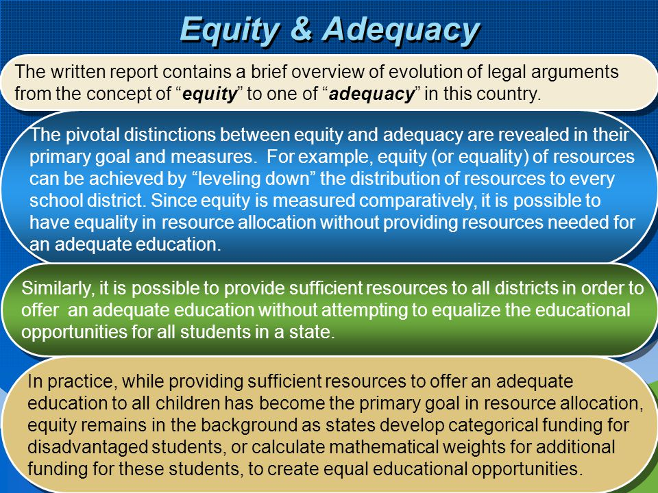 Equity & Adequacy The written report contains a brief overview of evolution of legal arguments.