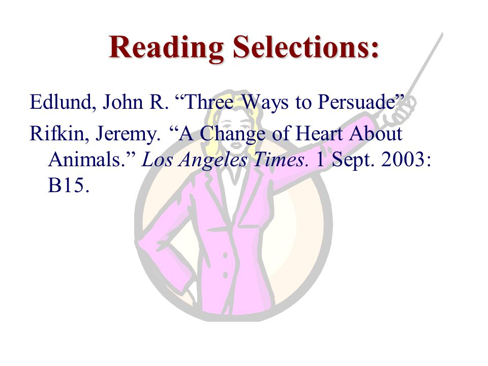 Reading Selections: Edlund, John R. Three Ways to Persuade