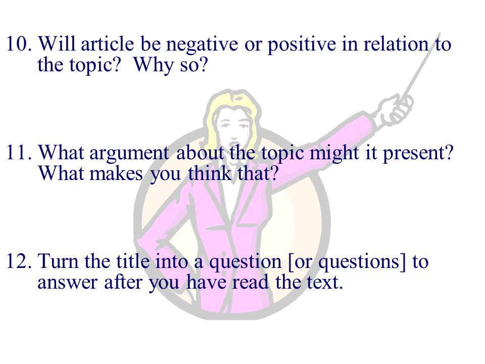 10. Will article be negative or positive in relation to the topic