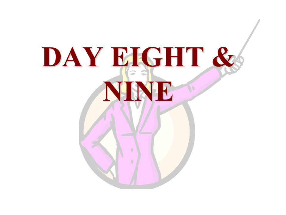 DAY EIGHT & NINE