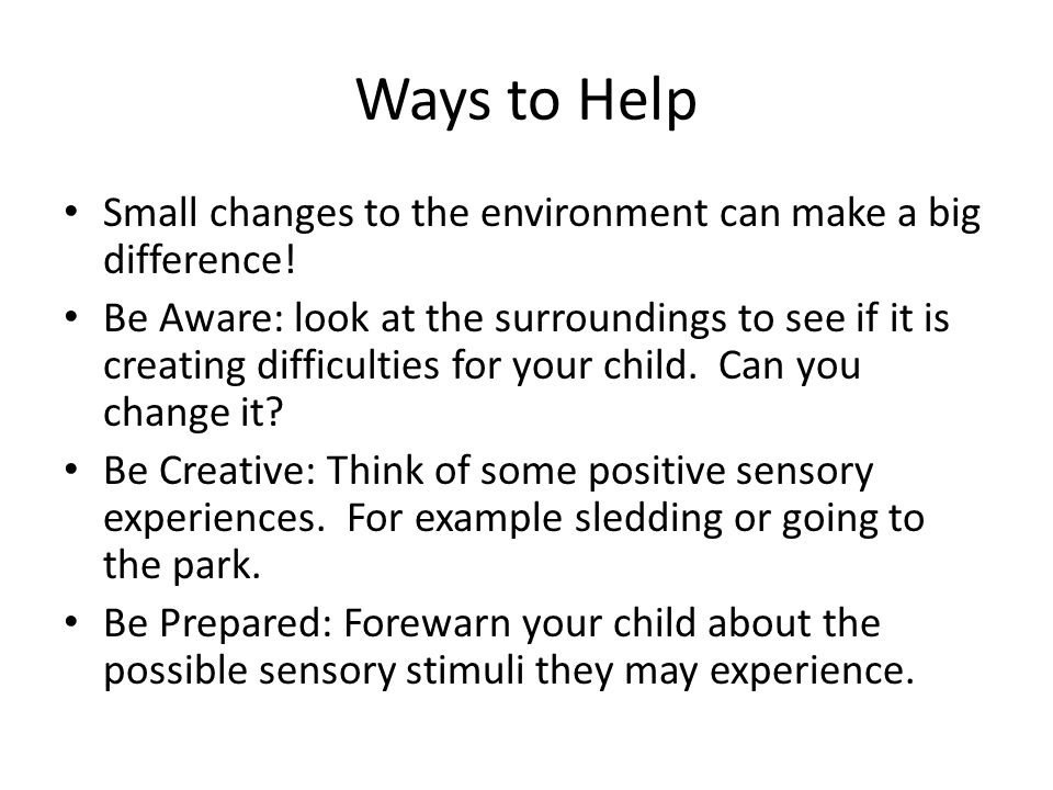 Ways to Help Small changes to the environment can make a big difference!