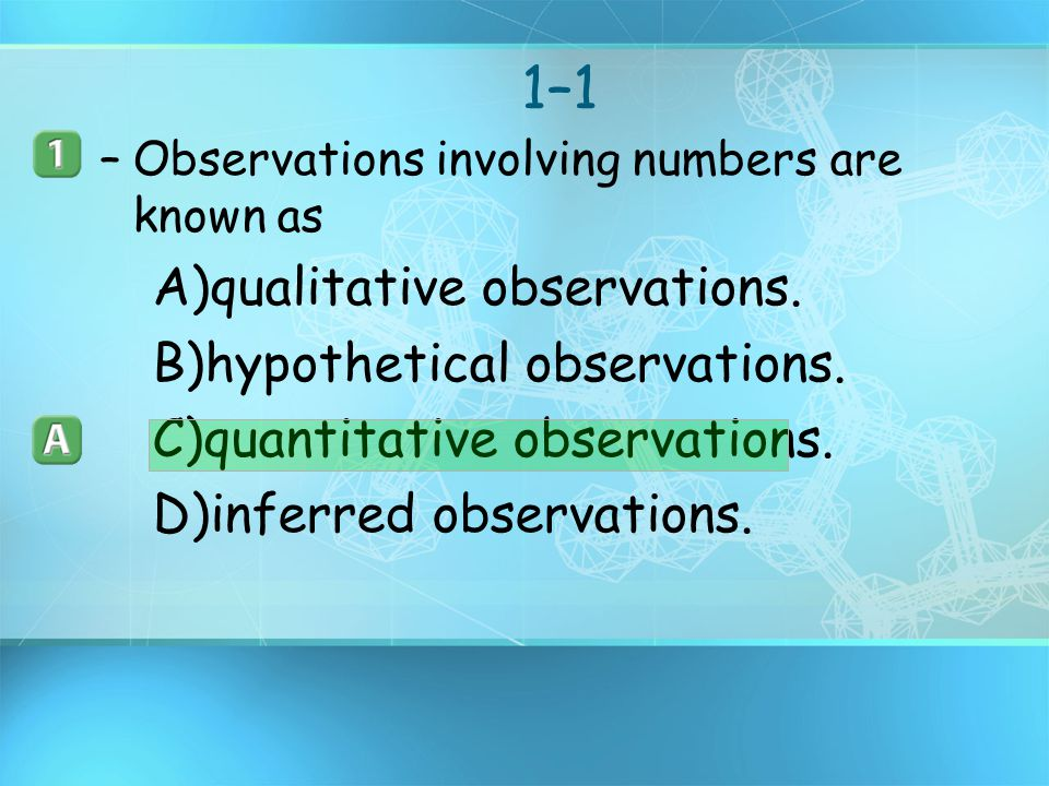 1–1 A)qualitative observations. B)hypothetical observations.