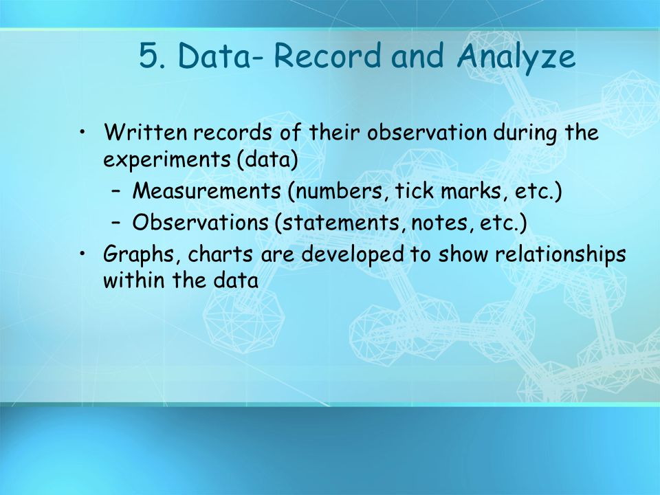 5. Data- Record and Analyze