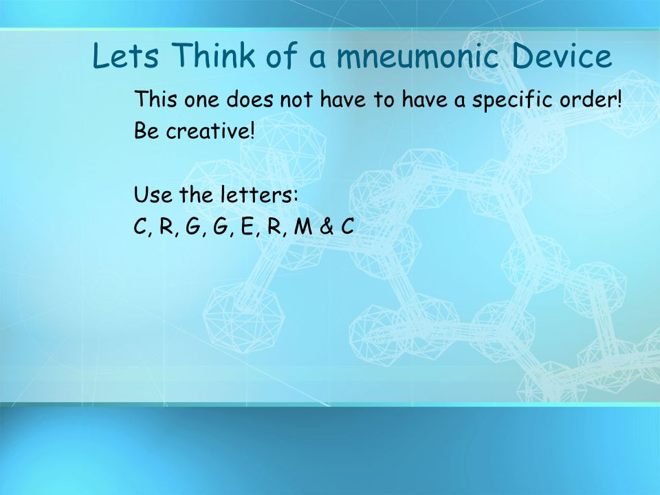Lets Think of a mneumonic Device