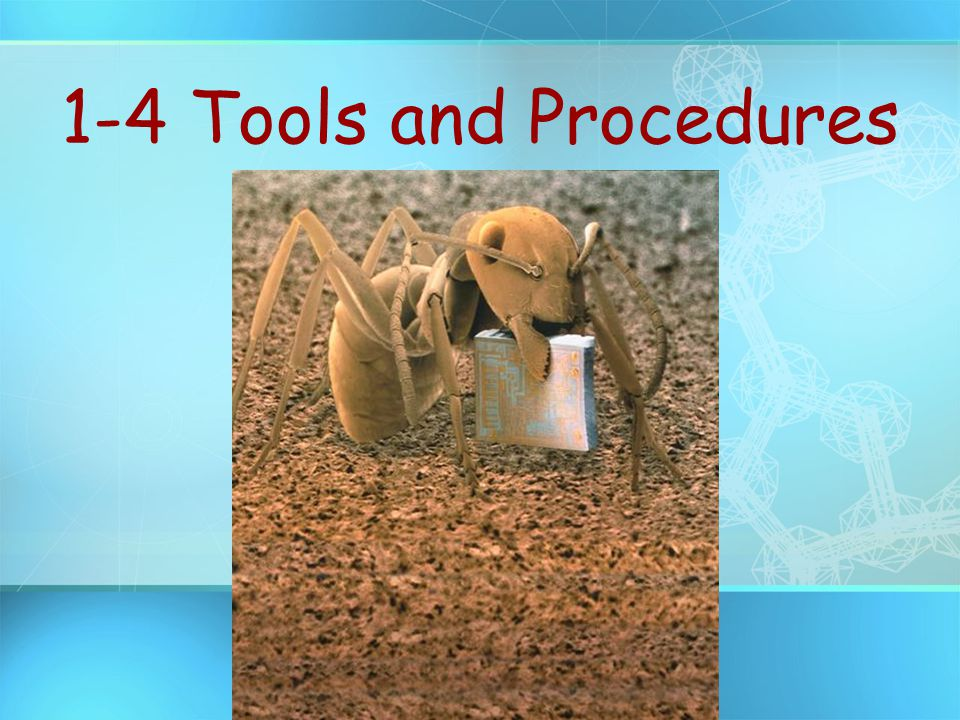 1-4 Tools and Procedures Photo Credit: © Andrew Syred/Science Photo Library/Photo Researchers, Inc.