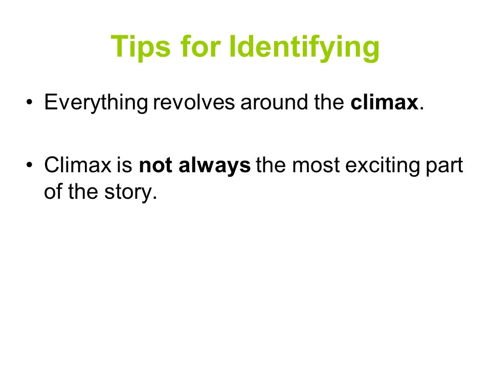Tips for Identifying Everything revolves around the climax.