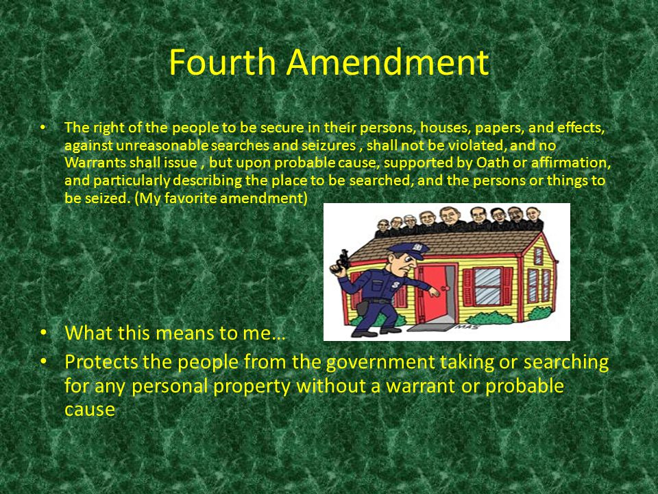 Fourth Amendment What this means to me…