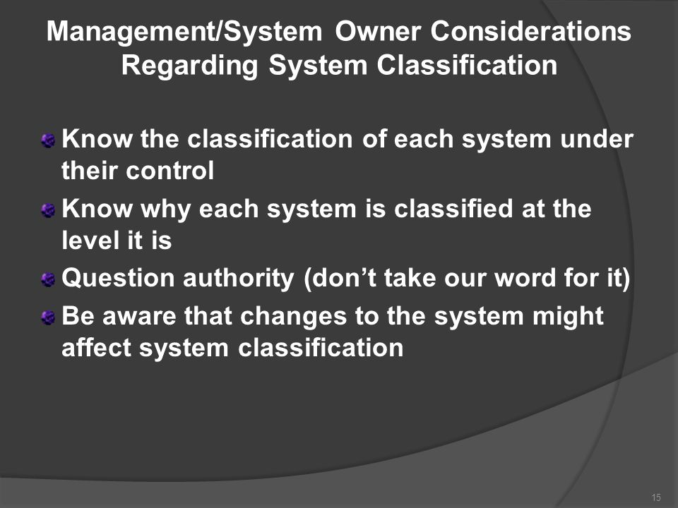 Management/System Owner Considerations Regarding System Classification