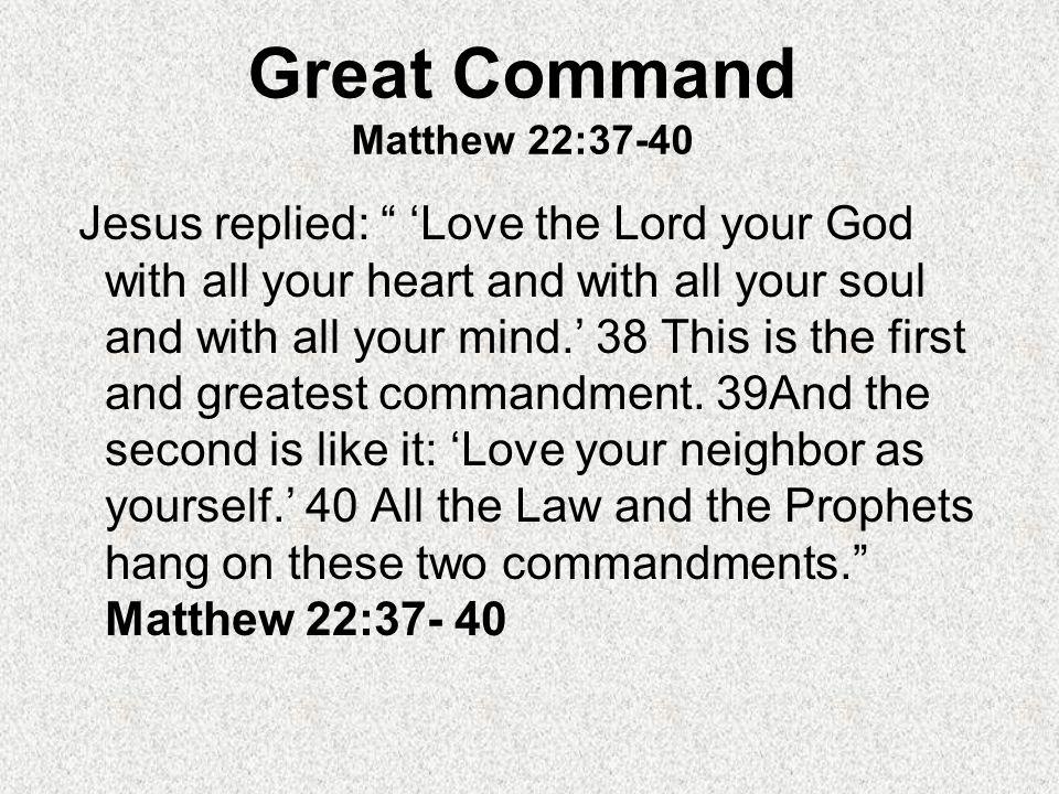 Great Command Matthew 22:37-40