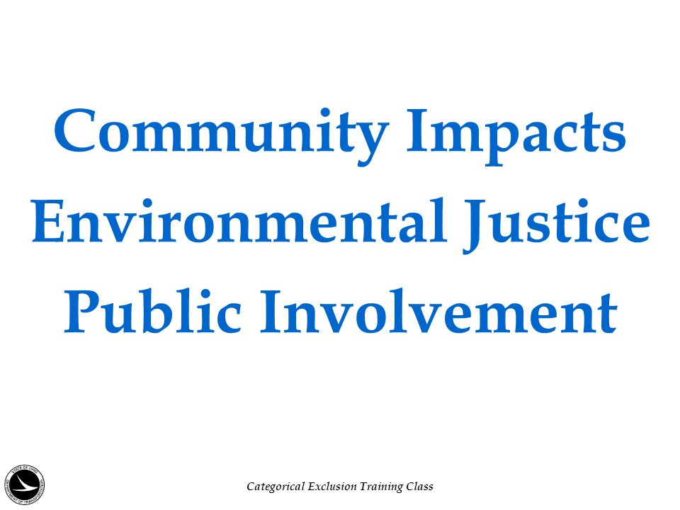 Community Impacts Environmental Justice Public Involvement