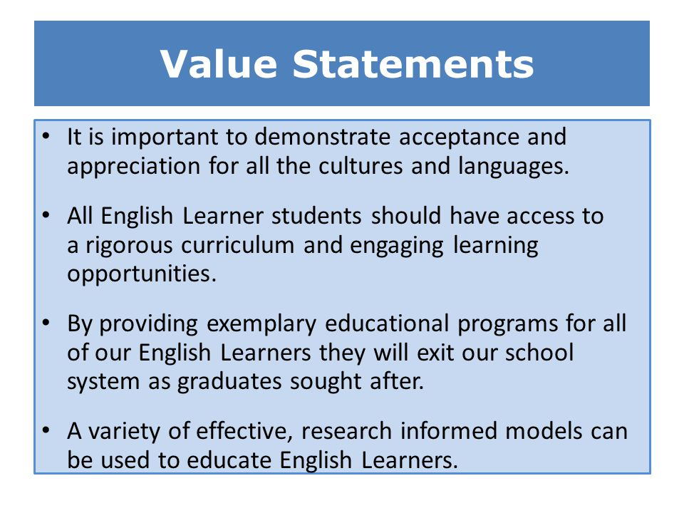 Value Statements It is important to demonstrate acceptance and appreciation for all the cultures and languages.