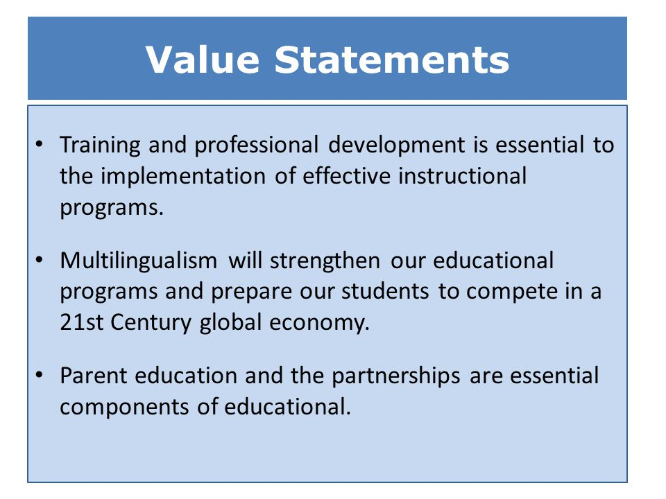 Value Statements Training and professional development is essential to the implementation of effective instructional programs.