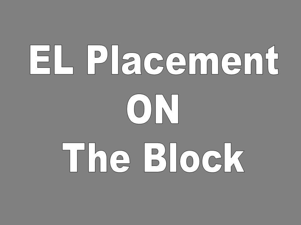 EL Placement ON The Block