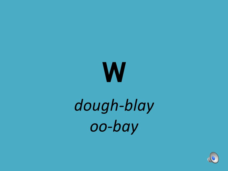 W dough-blay oo-bay
