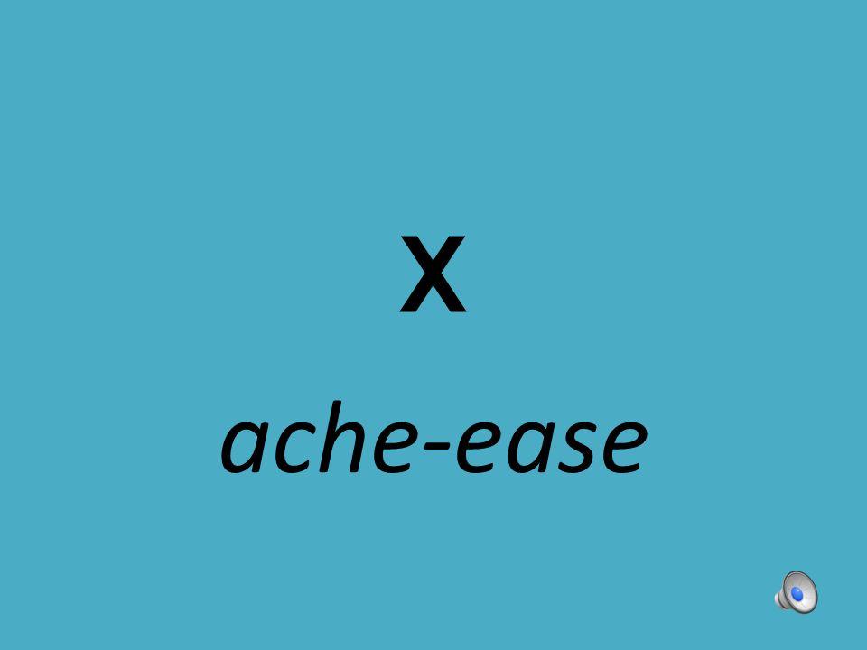 X ache-ease