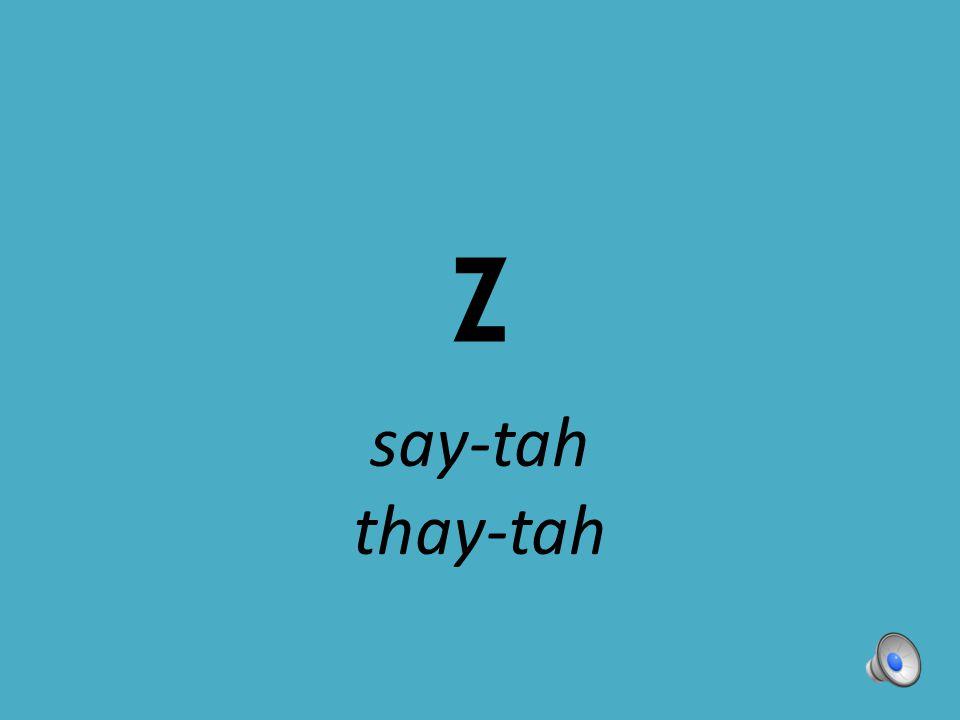 Z say-tah thay-tah