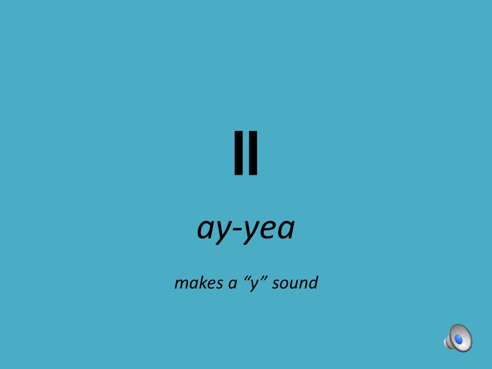 ay-yea makes a y sound