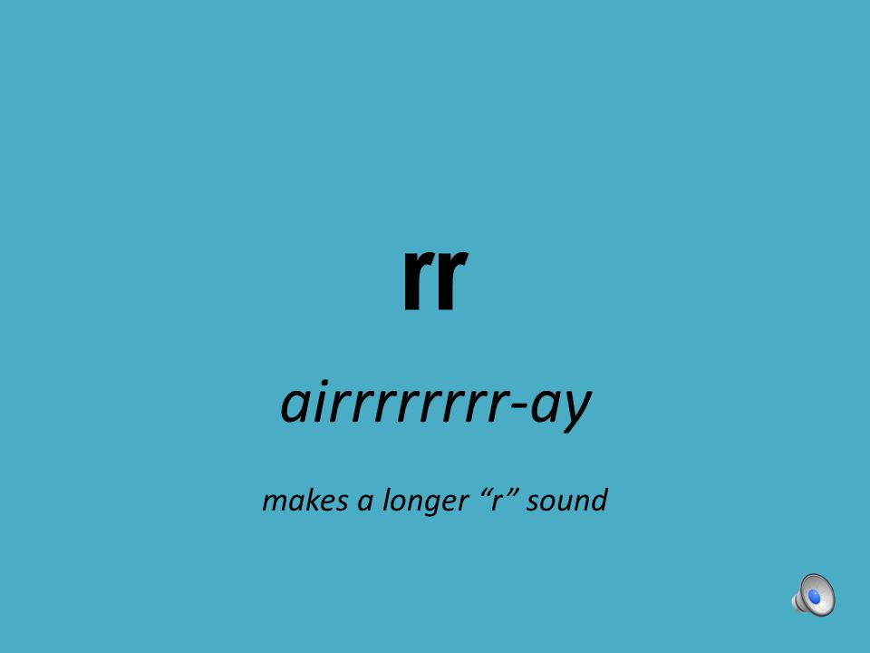 airrrrrrrr-ay makes a longer r sound
