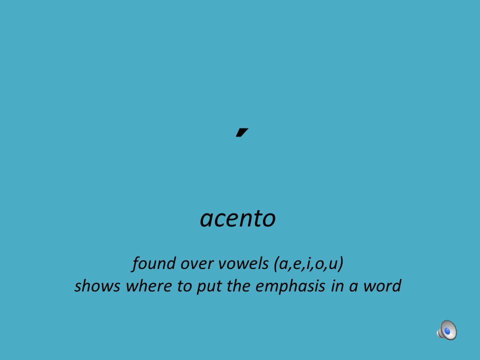 ´ acento found over vowels (a,e,i,o,u)