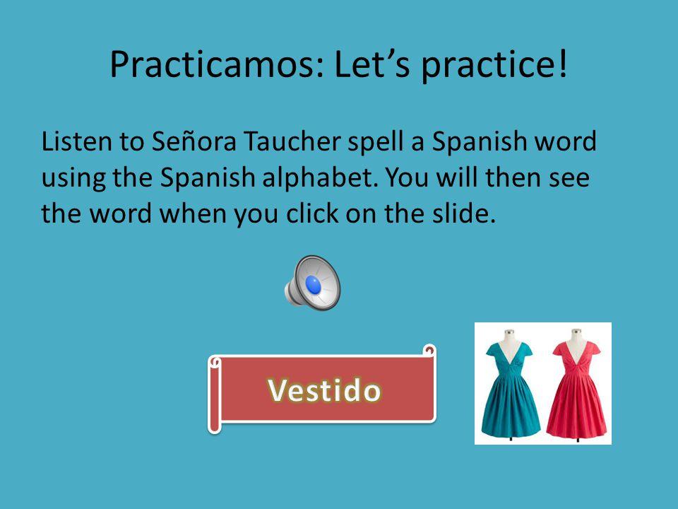 Practicamos: Let's practice!