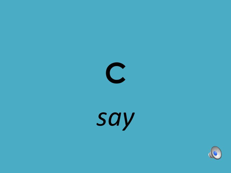 C say