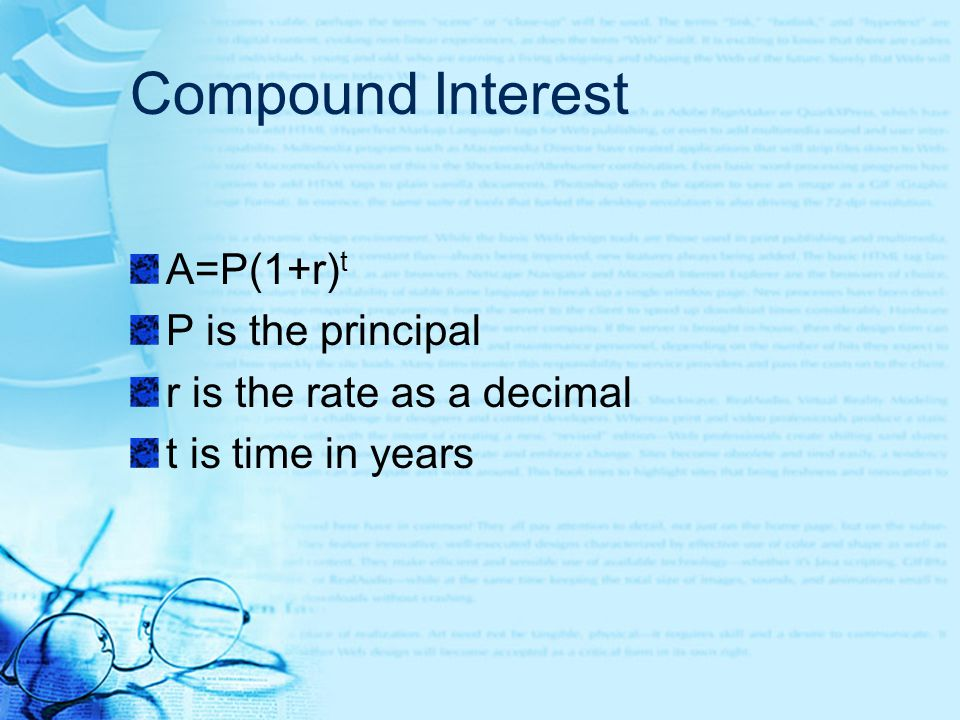 Compound Interest A=P(1+r)t P is the principal