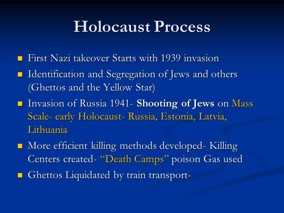 Holocaust Process First Nazi takeover Starts with 1939 invasion
