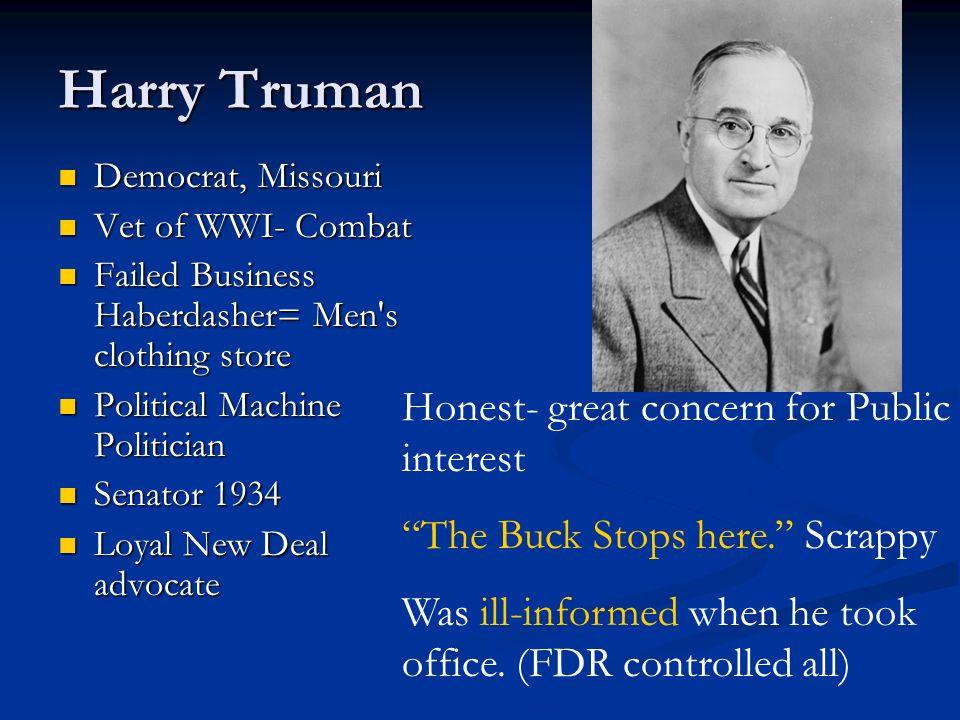 Harry Truman Honest- great concern for Public interest