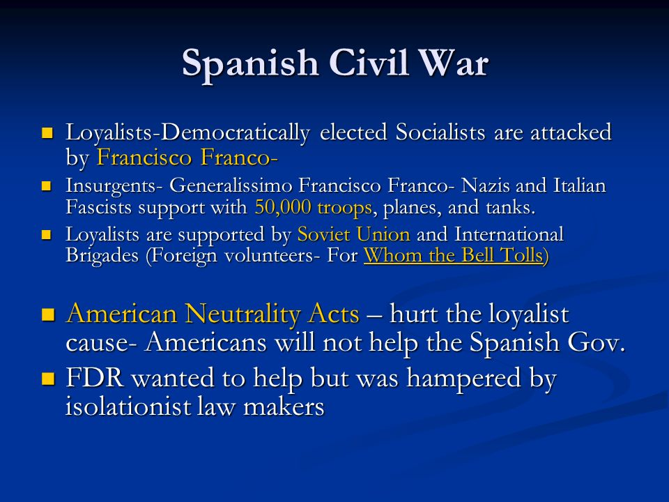 Spanish Civil War Loyalists-Democratically elected Socialists are attacked by Francisco Franco-