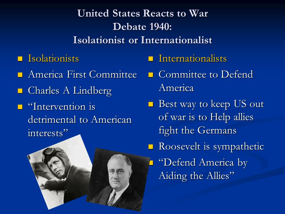 United States Reacts to War Debate 1940: Isolationist or Internationalist