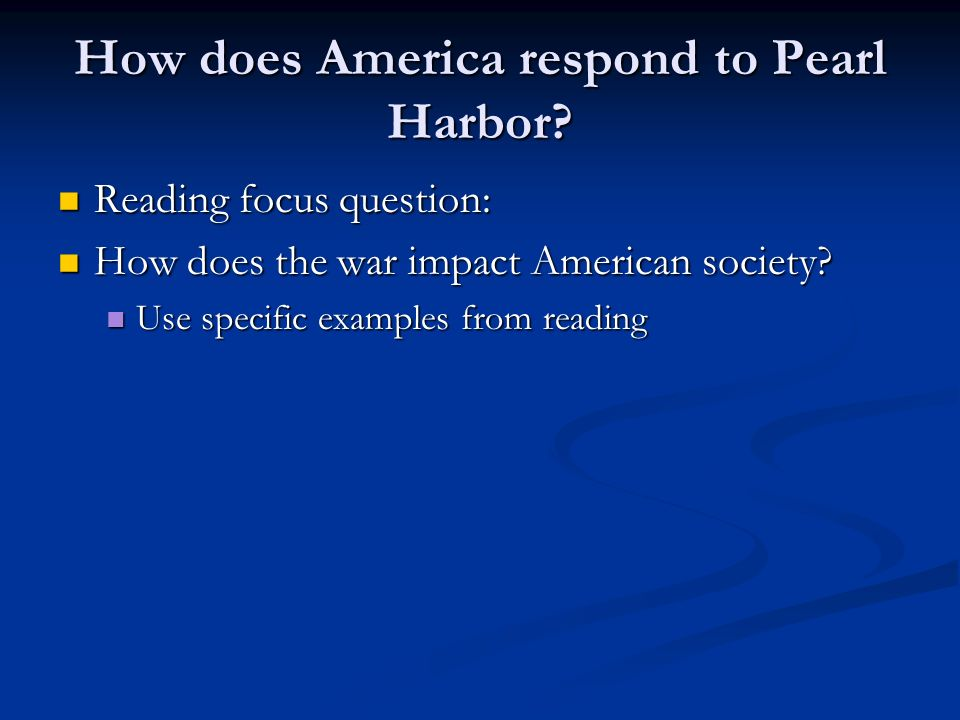 How does America respond to Pearl Harbor