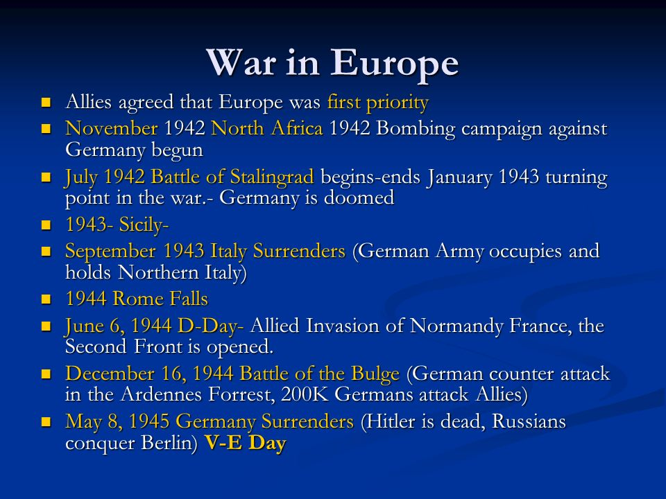 War in Europe Allies agreed that Europe was first priority