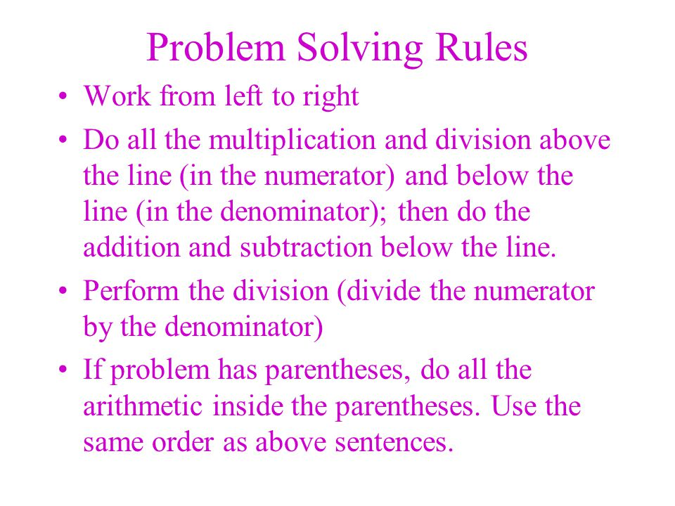 Problem Solving Rules Work from left to right