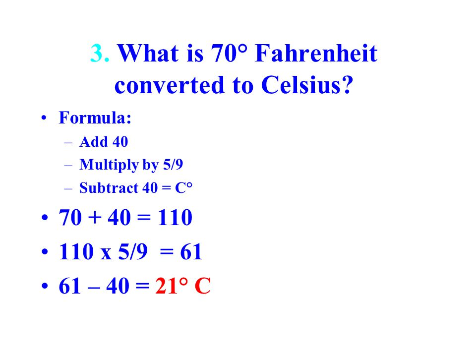 3. What is 70° Fahrenheit converted to Celsius