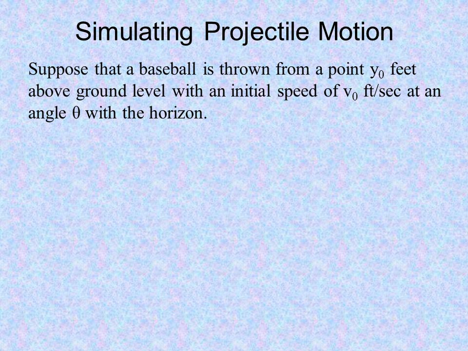 Simulating Projectile Motion
