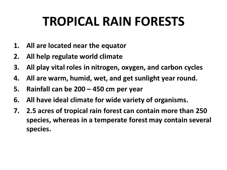 TROPICAL RAIN FORESTS All are located near the equator
