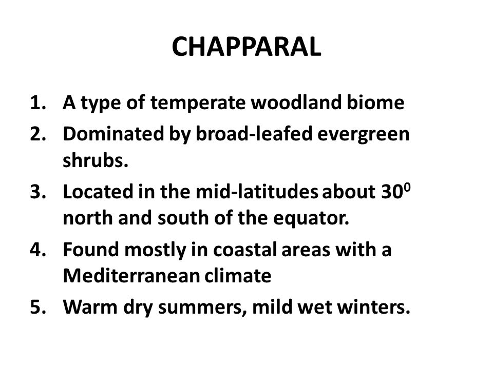 CHAPPARAL A type of temperate woodland biome