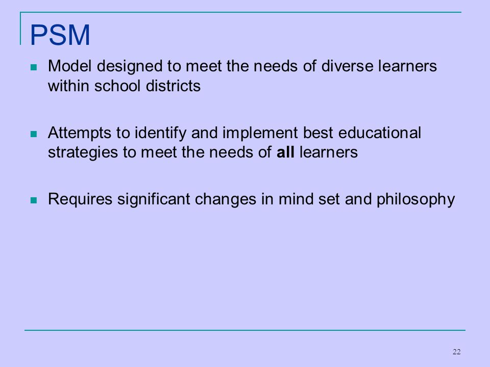 PSM Model designed to meet the needs of diverse learners within school districts.