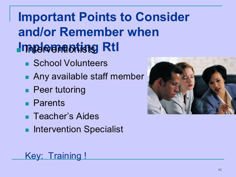 Important Points to Consider and/or Remember when Implementing RtI