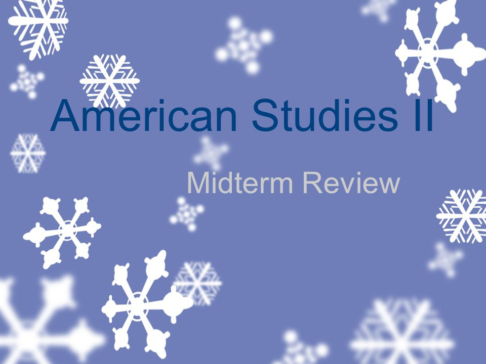 American Studies II Midterm Review