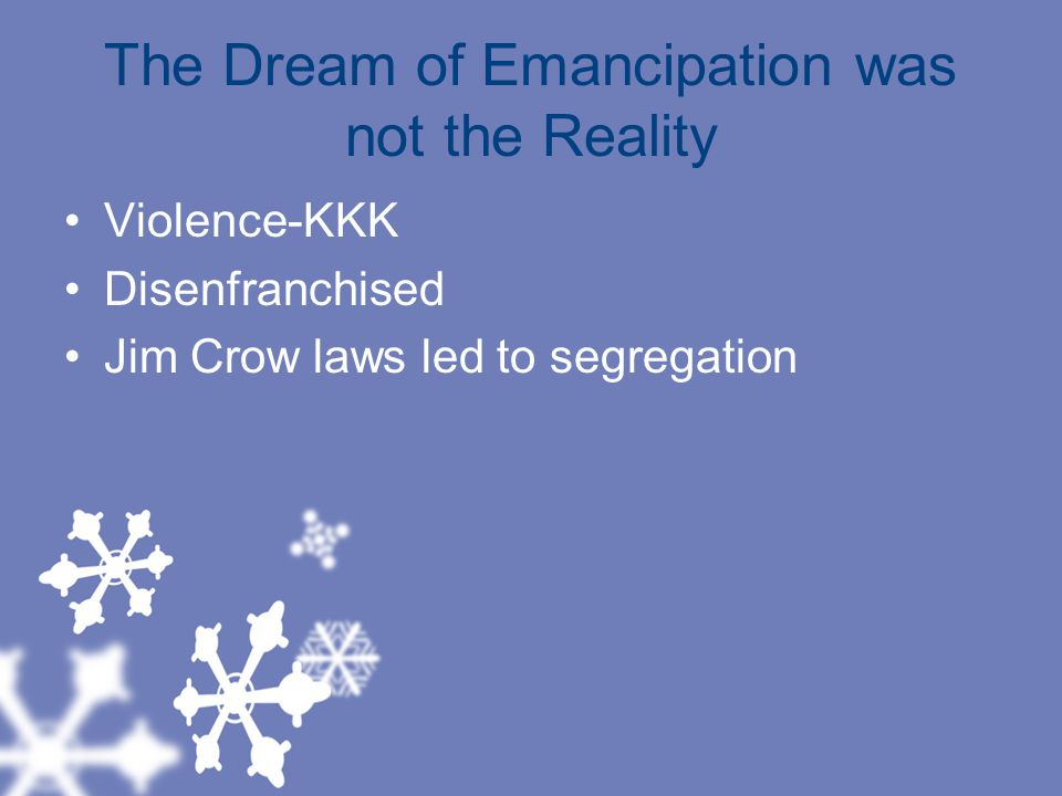 The Dream of Emancipation was not the Reality
