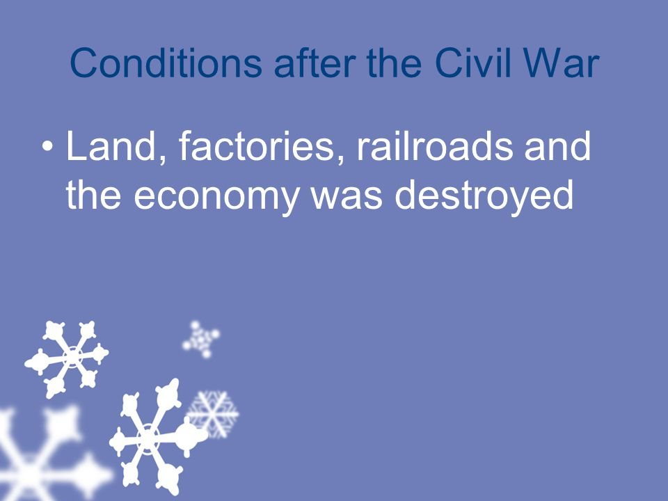Conditions after the Civil War